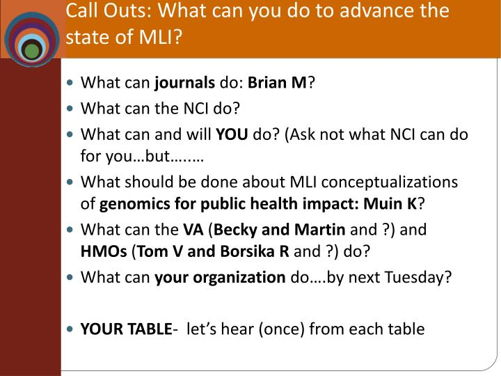 Call Outs: What can you do to advance the state of MLI?