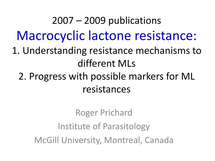 Roger prichard institute of parasitology mcgill university montreal canada