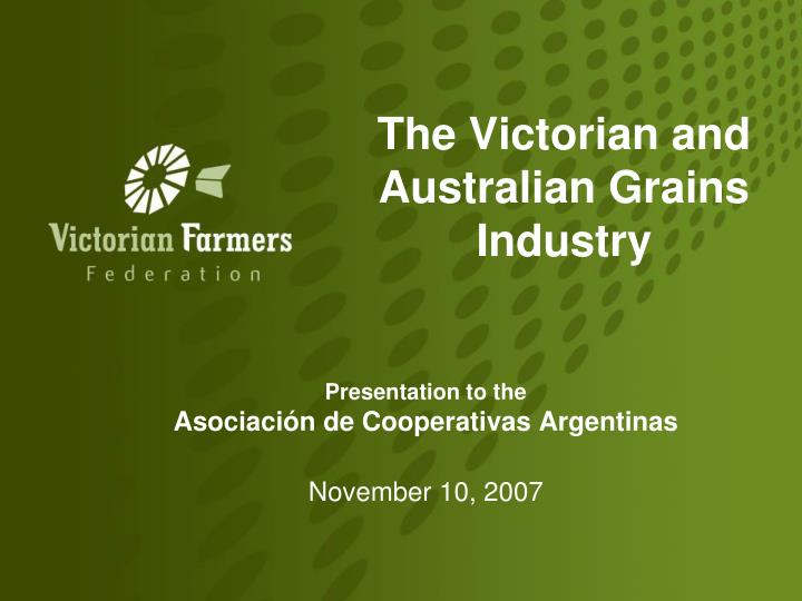 The victorian and australian grains industry
