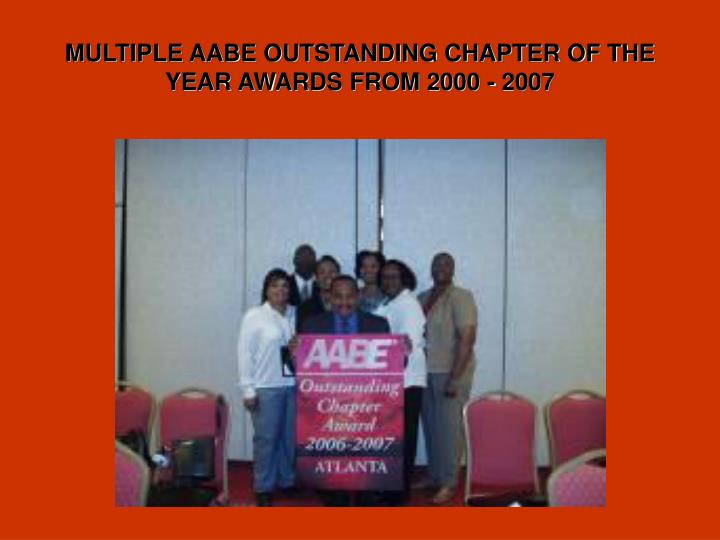 MULTIPLE AABE OUTSTANDING CHAPTER OF THE YEAR AWARDS FROM 2000 - 2007