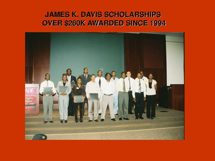 JAMES K. DAVIS SCHOLARSHIPS