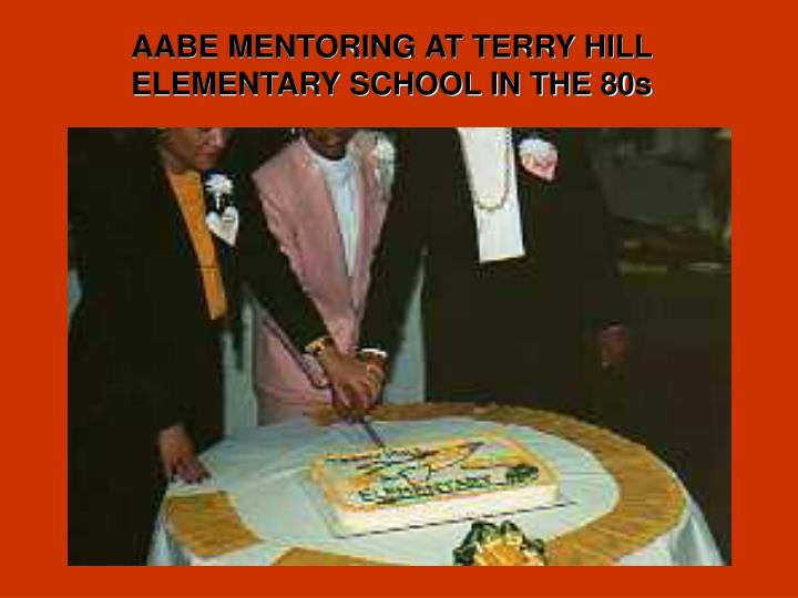 AABE MENTORING AT TERRY HILL ELEMENTARY SCHOOL IN THE 80s