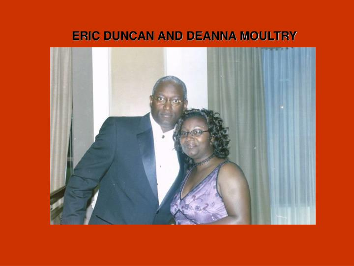 ERIC DUNCAN AND DEANNA MOULTRY