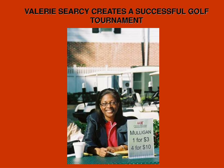 VALERIE SEARCY CREATES A SUCCESSFUL GOLF TOURNAMENT