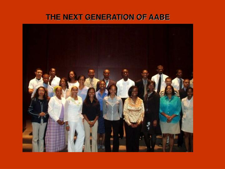 THE NEXT GENERATION OF AABE