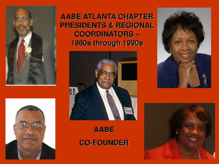 AABE ATLANTA CHAPTER PRESIDENTS & REGIONAL COORDINATORS –