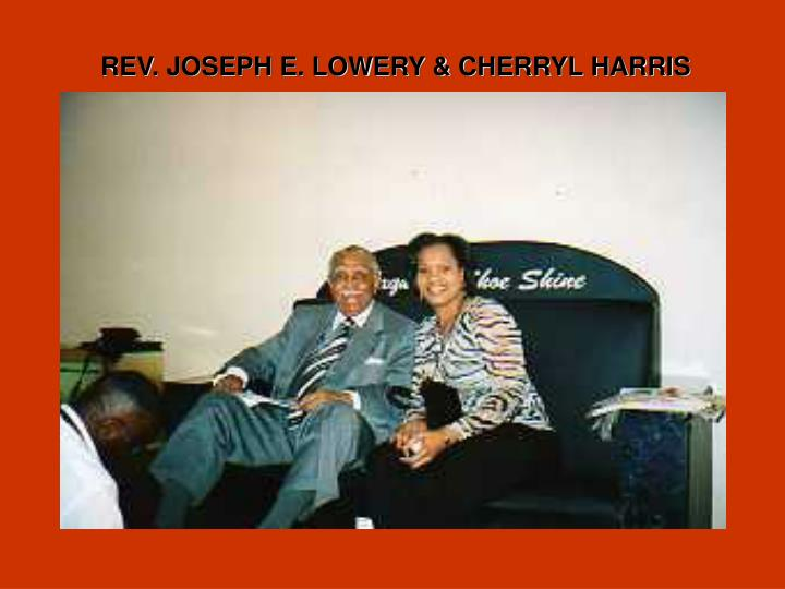 REV. JOSEPH E. LOWERY & CHERRYL HARRIS
