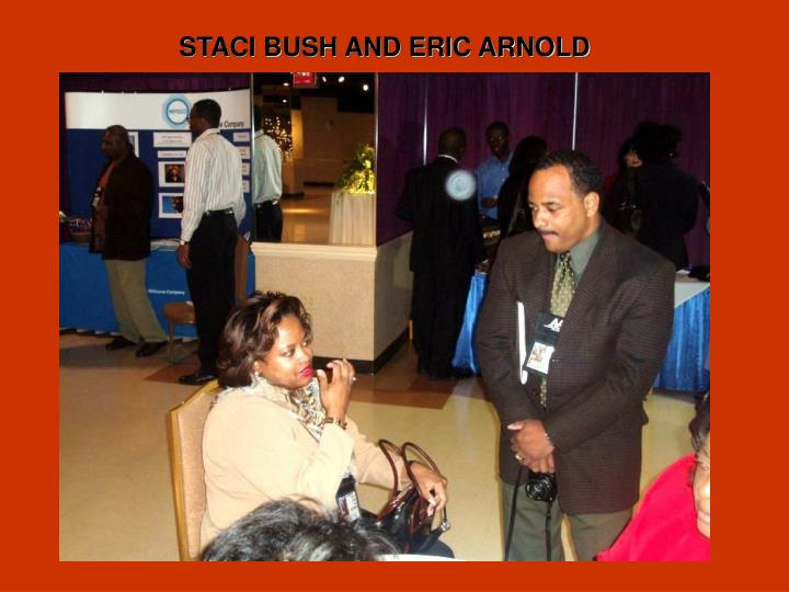 STACI BUSH AND ERIC ARNOLD