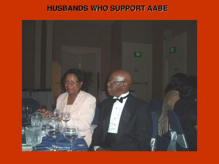 HUSBANDS WHO SUPPORT AABE
