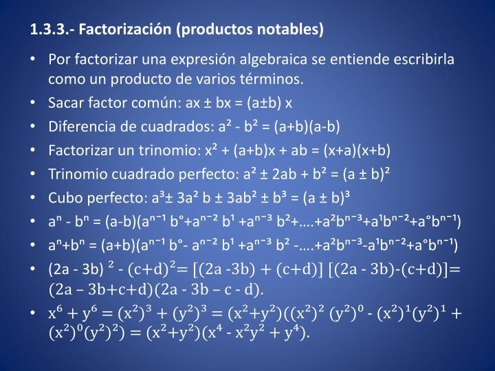 1.3.3.- Factorización (productos notables)