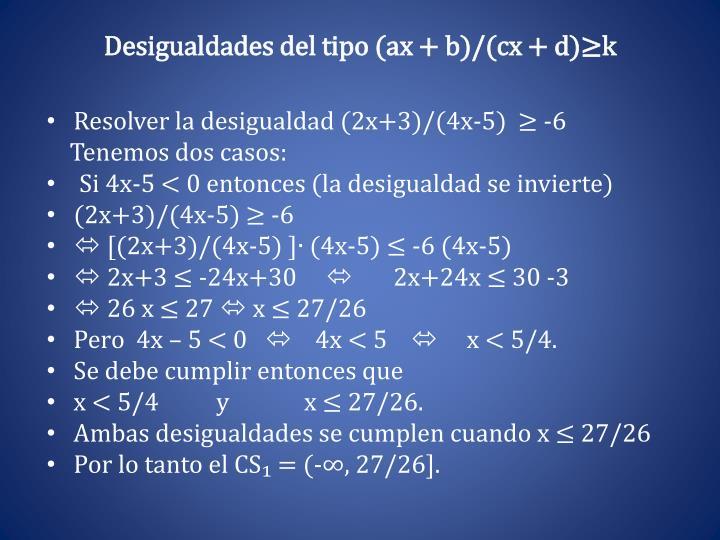 Desigualdades del tipo (ax + b)/(cx + d)≥k