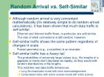 random arrival vs self similar
