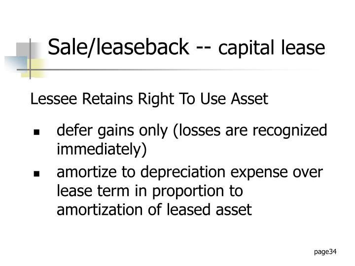 defer gains only (losses are recognized immediately)