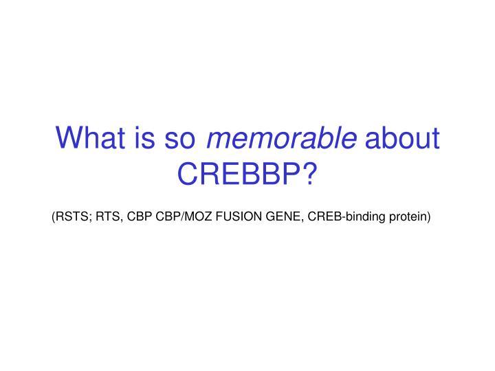what is so memorable about crebbp