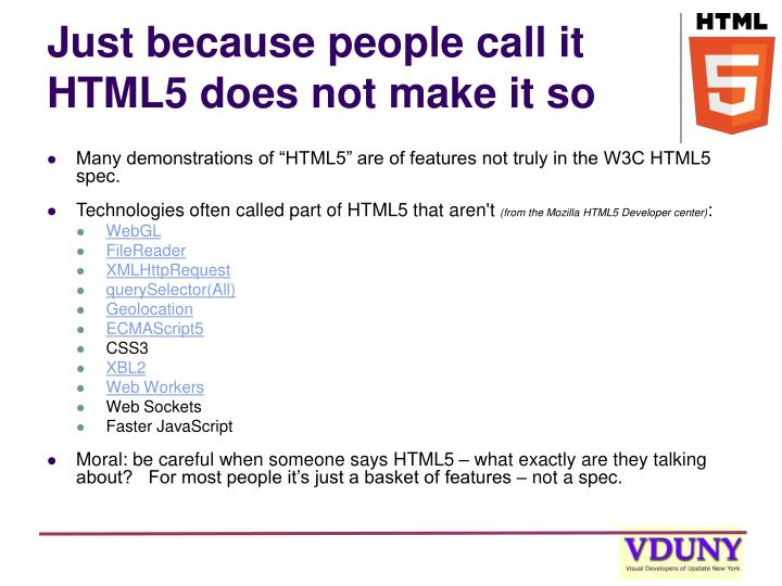 Just because people call it HTML5 does not make it so