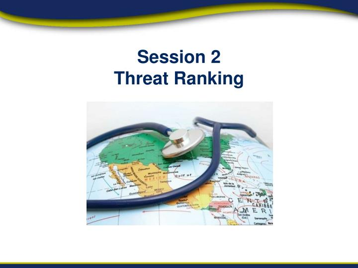 Session 2 threat ranking