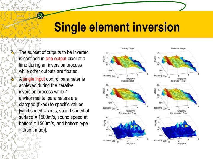 Single element inversion