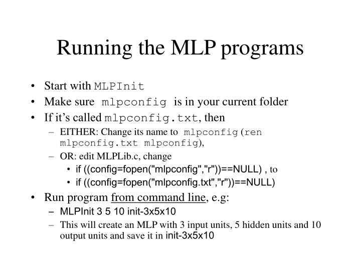 Running the mlp programs