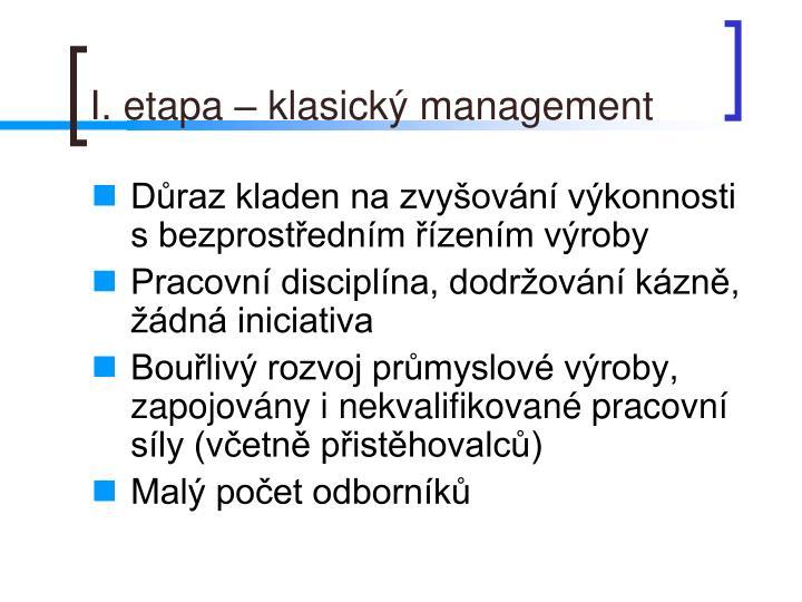 I etapa klasick management