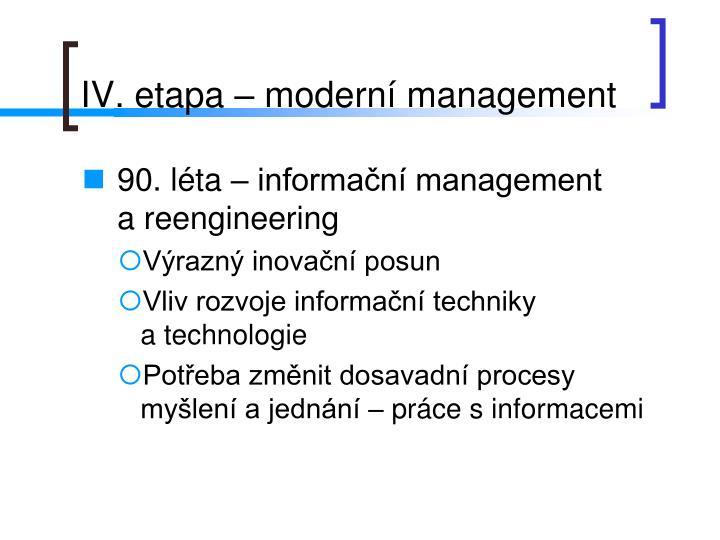 IV. etapa – moderní management