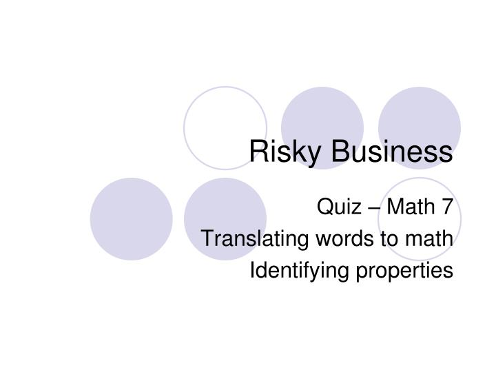 risky business n.