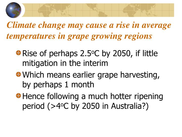 Climate change may cause a rise in average temperatures in grape growing regions