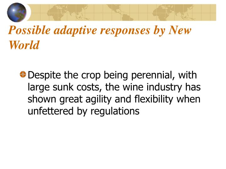 Possible adaptive responses by New World