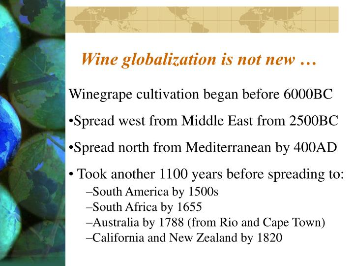 Wine globalization is not new …