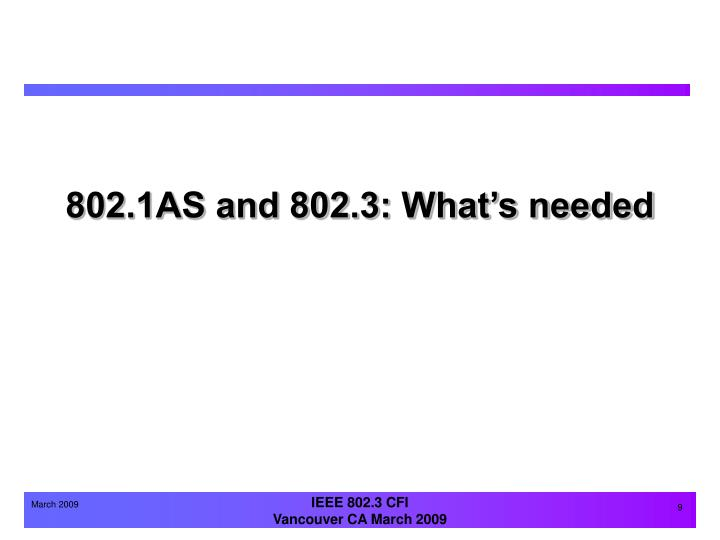 802.1AS and 802.3: What's needed