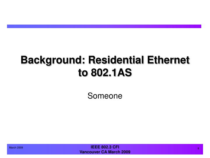 Background: Residential Ethernet to 802.1AS