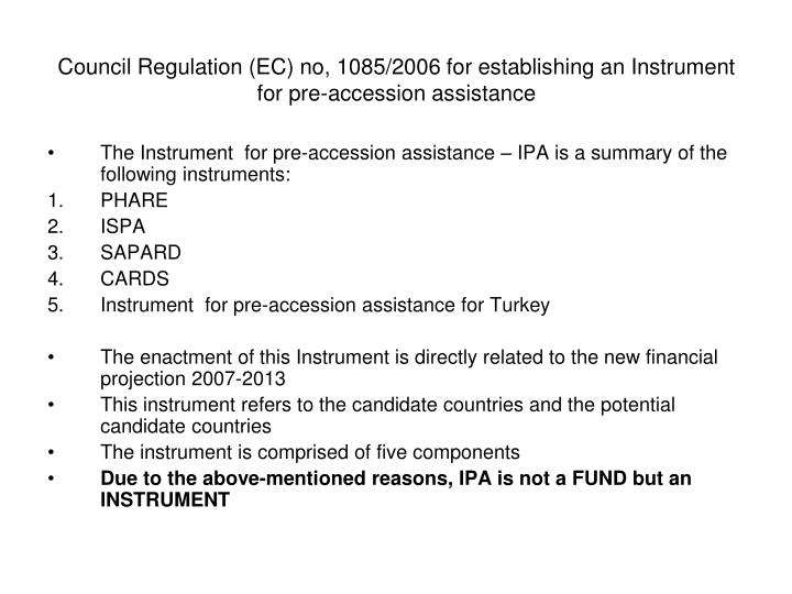 Council Regulation (EC) no, 1085/2006 for establishing an Instrument  for pre-accession assistance