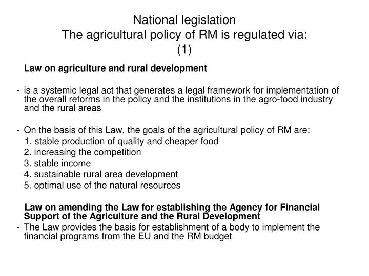 National legislation the agricultural policy of rm is regulated via 1