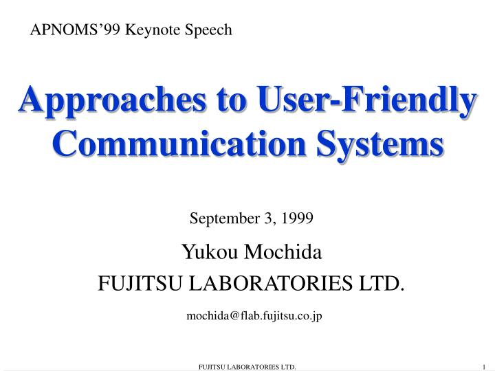 approaches to user friendly communication systems n.