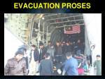 evacuation proses2