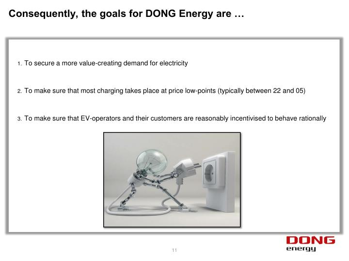 Consequently, the goals for DONG Energy are …