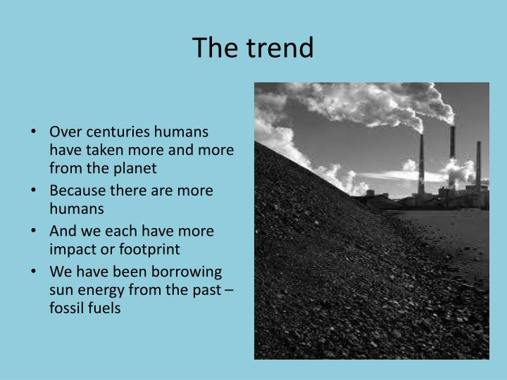 The trend