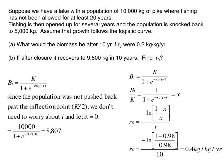 Suppose we have a lake with a population of 10,000 kg of pike where fishing has not been allowed for at least 20 years.