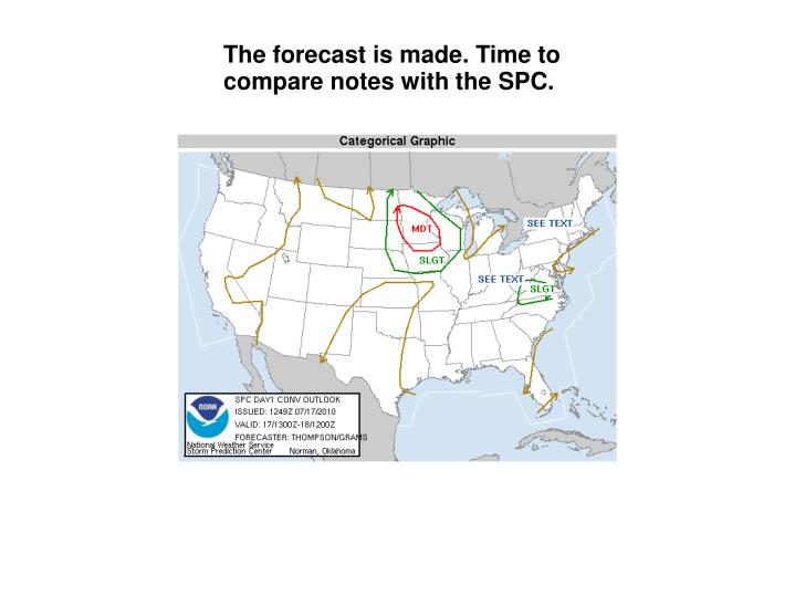 The forecast is made. Time to compare notes with the SPC.