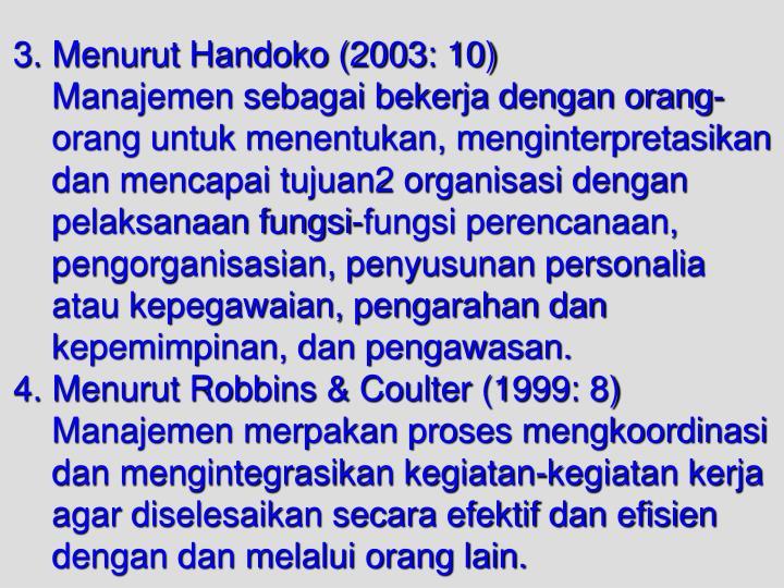 3. Menurut Handoko (2003: 10)