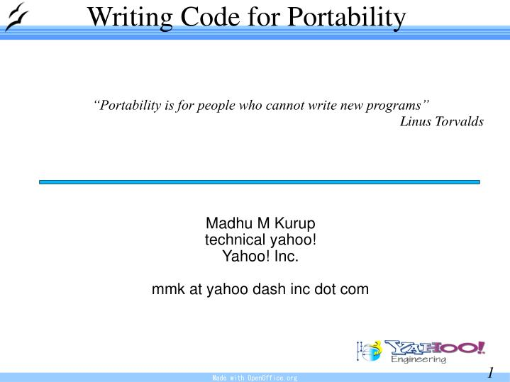 """Portability is for people who cannot write new programs"""
