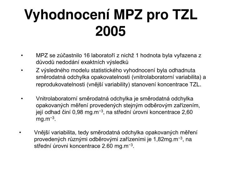 Vyhodnocen mpz pro tzl 2005