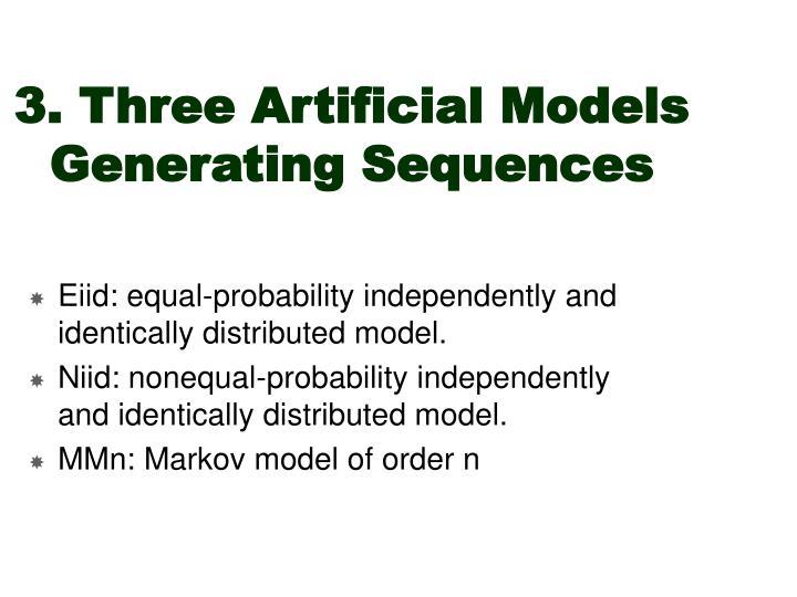 3. Three Artificial Models Generating Sequences