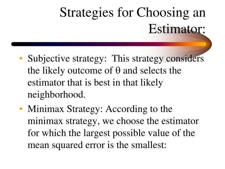 Strategies for Choosing an Estimator:
