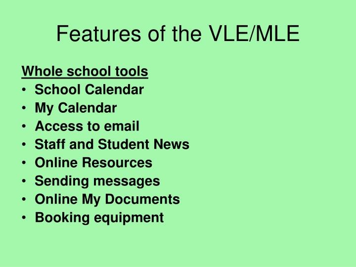 Features of the VLE/MLE