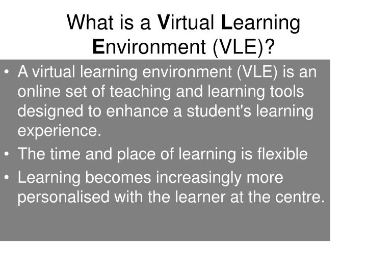 What is a v irtual l earning e nvironment vle