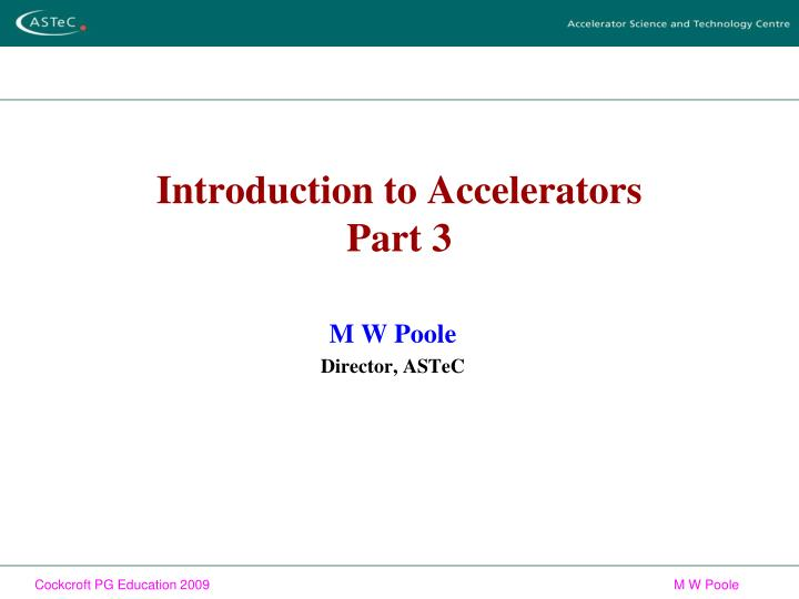 introduction to accelerators part 3 n.