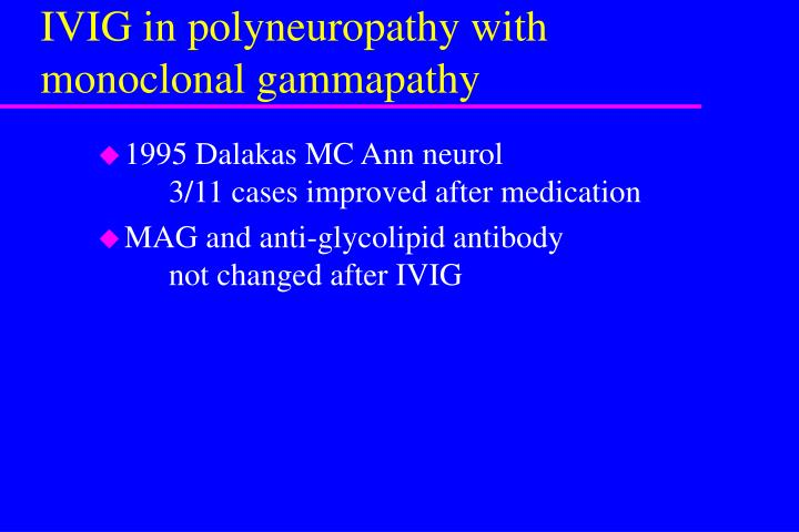 IVIG in polyneuropathy with monoclonal gammapathy