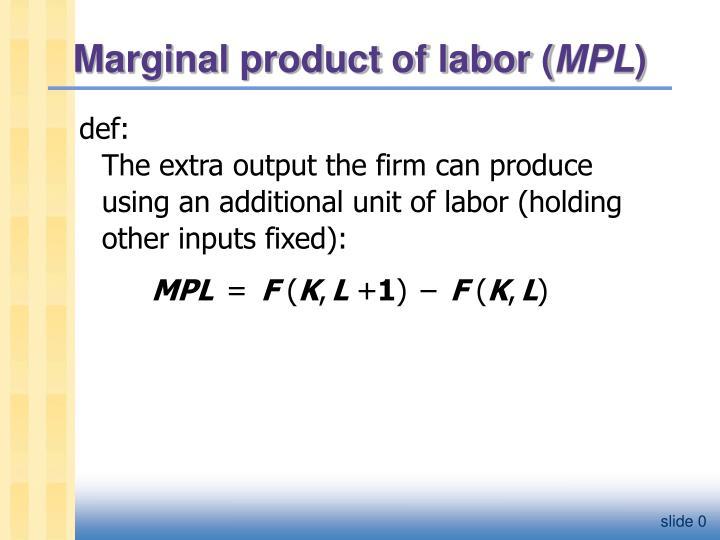 Marginal product of labor mpl