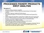 processed fishery products swot analysis