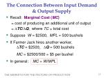the connection between input demand output supply